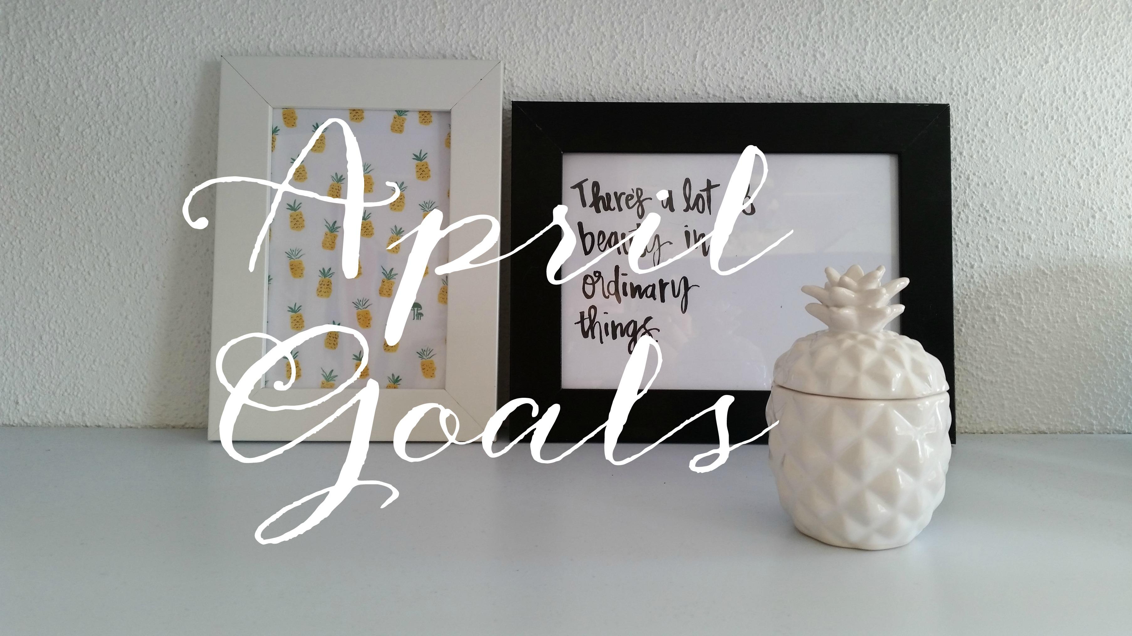 April goals 1.1